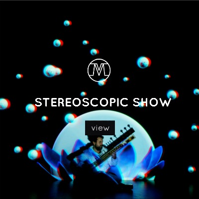 VoxMagna Agency, Stereoscopic show, 4k, 4D shows, technological artists, events, sitar, electro acustic, stage shows